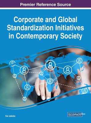Corporate and Global Standardization Initiatives in Contemporary Society - Jakobs, Kai (Editor)