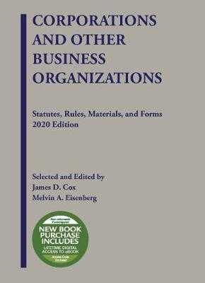 Corporations and Other Business Organizations: Statutes, Rules, Materials, and Forms, 2020 - Cox, James D., and Eisenberg, Melvin A.