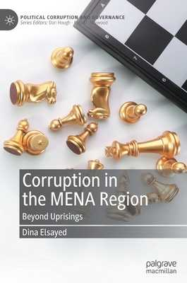 Corruption in the Mena Region: Beyond Uprisings - Elsayed, Dina