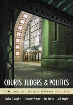 Courts, Judges, and Politics - Murphy, Walter F, and Pritchett, C Herman, and Epstein, Lee