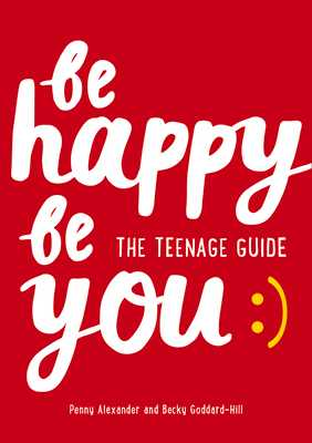 Create Your Own Happy for Teenagers - Alexander, Penny, and Goddard-Hill, Becky