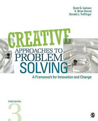 Creative Approaches to Problem Solving: A Framework for Innovation and Change - Isaksen, Scott G, Dr., and Dorval, K Brian, and Treffinger, Donald J, Dr.