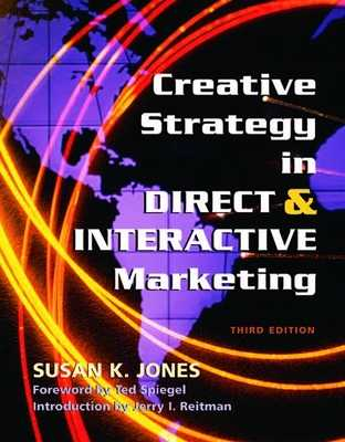 Creative Strategy in Direct & Interactive Marketing - Jones, Susan K