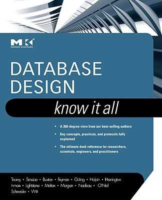 Database Design: Know It All - Teorey, Toby J, and Buxton, Stephen, and Fryman, Lowell