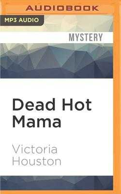 Dead Hot Mama - Houston, Victoria, and Van Dyck, Jennifer (Read by)