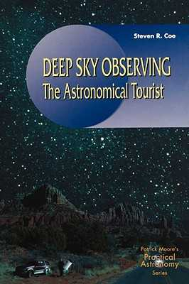 Deep Sky Observing: The Astronomical Tourist - Coe, Steve
