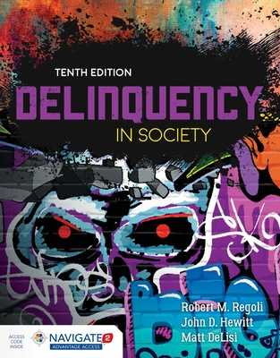 Delinquency in Society - Regoli, Robert M, and Hewitt, John D, and Delisi, Matt