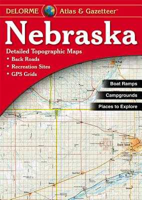 Delorme Nebraska Atlas & Gazetteer - Rand McNally, and Delorme Publishing Company, and DeLorme