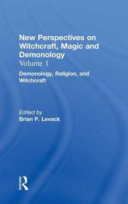 Demonology, Religion, and Witchcraft: New Perspectives on Witchcraft, Magic, and Demonology - Levack, Brian P. (Editor)
