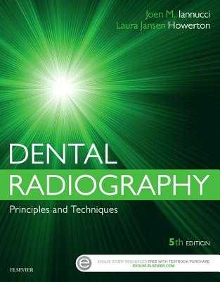 Dental Radiography: Principles and Techniques - Iannucci, Joen, and Howerton, Laura Jansen