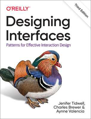 Designing Interfaces: Patterns for Effective Interaction Design - Tidwell, Jenifer, and Brewer, Charles, and Valencia, Aynne