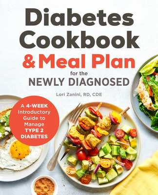 Diabetic Cookbook and Meal Plan for the Newly Diagnosed: A 4-Week Introductory Guide to Manage Type 2 Diabetes - Zanini, Lori