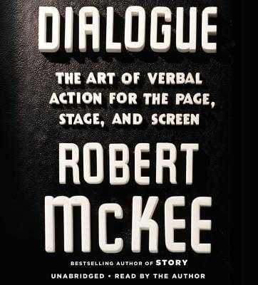 Dialogue: The Art of Verbal Action for Page, Stage, and Screen - McKee, Robert, and Author (Read by)