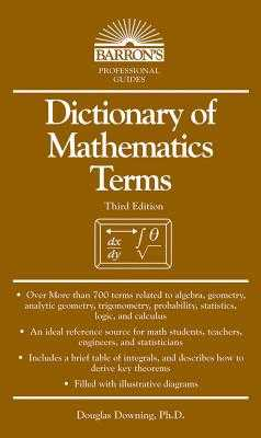 Dictionary of Mathematics Terms - Downing, Douglas
