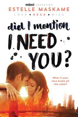 Did I Mention I Need You? - Maskame, Estelle