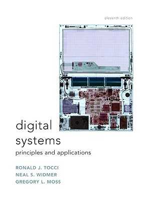 Digital Systems: Principles and Applications - Tocci, Ronald J., and Widmer, Neal, and Moss, Greg