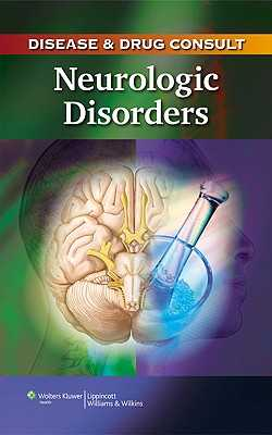 Disease and Drug Consult: Neurologic Disorders - Lippincott (Prepared for publication by)