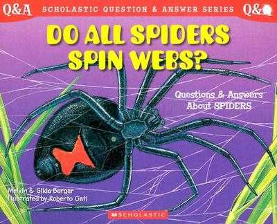 Do All Spiders Spin Webs?: Questions and Answers about Spiders - Berger, Melvin, and Berger, Gilda