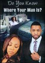 Do You Know Where Your Man Is?