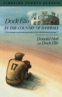 Dock Ellis in the Country of Baseball - Hall, Donald
