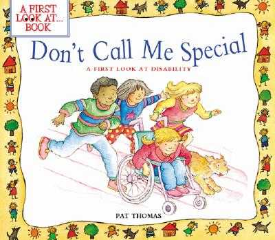 Don't Call Me Special: A First Look at Disability - Thomas, Pat, CMI