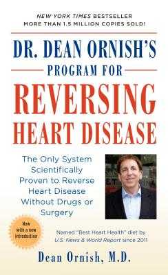 Dr. Dean Ornish's Program for Reversing Heart Disease: The Only System Scientifically Proven to Reverse Heart Disease Without Drugs or Surgery - Ornish, Dean, Dr., MD