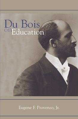 Du Bois on Education - Provenzo, Eugene F, Jr. (Editor)