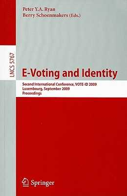 E-Voting and Identity: Second International Conference, VOTE-ID 2009 Luxembourg, September 7-8, 2009 Proceedings - Ryan, Peter Y a (Editor), and Schoenmakers, Berry (Editor)