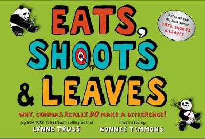 Eats, Shoots & Leaves: Why, Commas Really Do Make a Difference! - Truss, Lynne