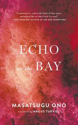Echo on the Bay - Ono, Masatsugu, and Turvill, Angus (Translated by)