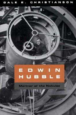 Edwin Hubble: Mariner of the Nebulae - Christianson, Gale E