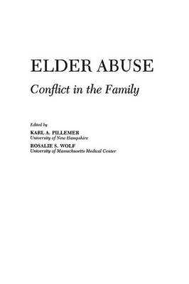 Elder Abuse: Conflict in the Family - Pillemer, Karl, Professor, PH.D., and Wolf, Rosalie S