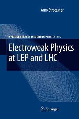 Electroweak Physics at LEP and LHC - Straessner, Arno