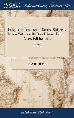 Essays and Treatises on Several Subjects. in Two Volumes. by David Hume, Esq; ... a New Edition. of 2; Volume 1 - Hume, David