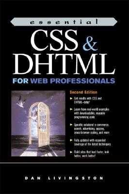 Essential CSS and DHTML for Web Professionals - Livingston, Dan, and Brown, Micah
