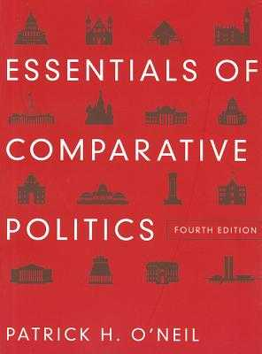 Essentials of Comparative Politics - O'Neil, Patrick H