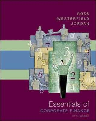 Essentials of Corporate Finance - Ross, Stephen A, Professor, and Westerfield, Randolph, and Jordan, Bradford D, Professor