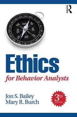 Ethics for Behavior Analysts - Bailey, Jon, and Burch, Mary