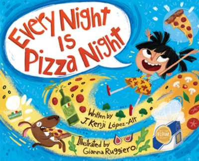 Every Night Is Pizza Night - López-Alt, J Kenji