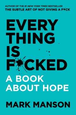 Everything Is F*cked: A Book about Hope - Manson, Mark