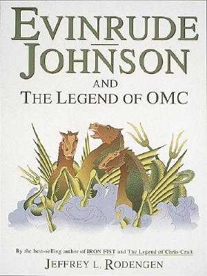 Evinrude-Johnson and the Legend of OMC - Rodengen, Jeffrey L