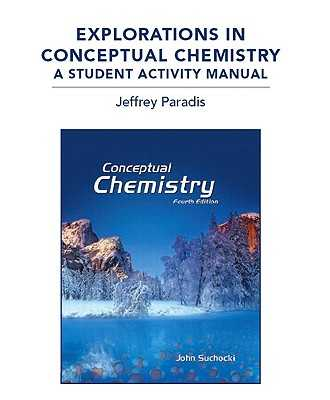 Explorations in Conceptual Chemistry: A Student Activity Manual - Suchocki, John A, and Paradis, Jeffrey