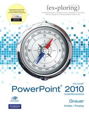 Exploring Microsoft Office PowerPoint 2010 Comprehensive - Grauer, Robert T, and Poatsy, Maryanne, and Krebs, Cynthia