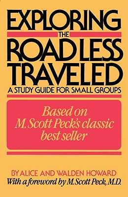 Exploring the Road Less Traveled: A Study Guide for Small Groups - Howard, Alice, and Howard, Walden, and Peck, M Scott (Foreword by)