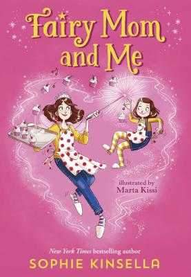 Fairy Mom and Me #1 - Kinsella, Sophie