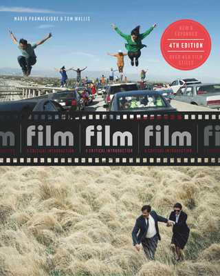 Film Fourth Edition: A Critical Introduction - Pramaggiore, Maria, and Wallis, Tom