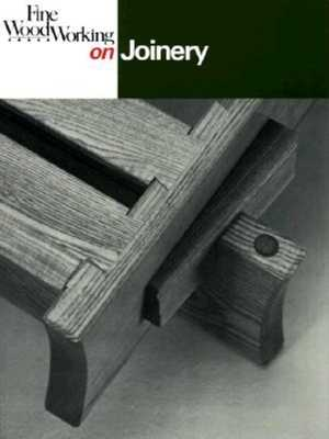 Fine Woodworking on Joinery - Fine Woodworking (Editor)