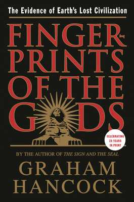 Fingerprints of the Gods: The Evidence of Earth's Lost Civilization - Hancock, Graham