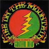 Fire on the Mountain: Reggae Celebrates the Grateful Dead - Various Artists