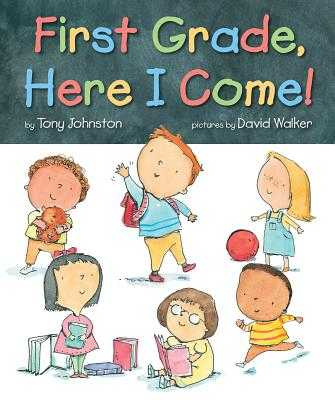 First Grade, Here I Come! - Johnston, Tony